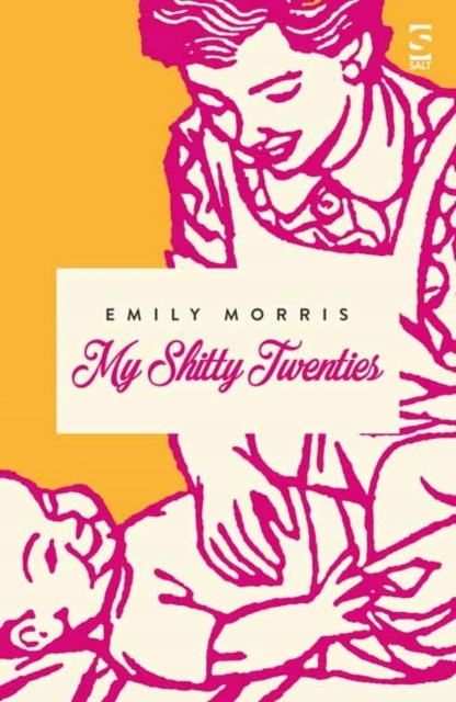 My Shitty Twenties EMILY MORRIS