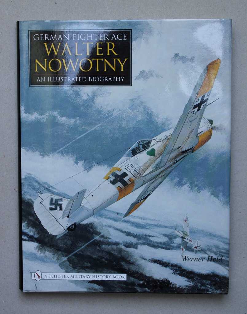 German Fighter Ace Walter Nowotny - Werner Held