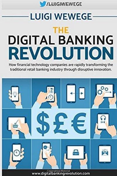The Digital Banking Revolution LUIGI WEWEGE