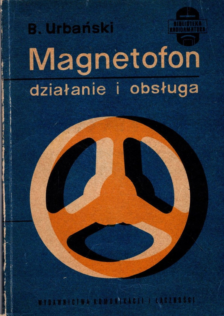 Magnetofon działanie i obsługa - B. Urbański