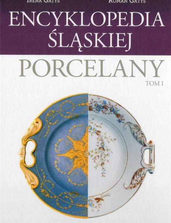 Encyklopedia Śląskiej Porcelany Gatys