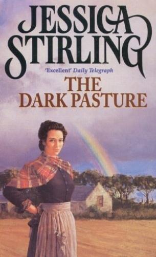 The Dark Pasture - Jessica Stirling