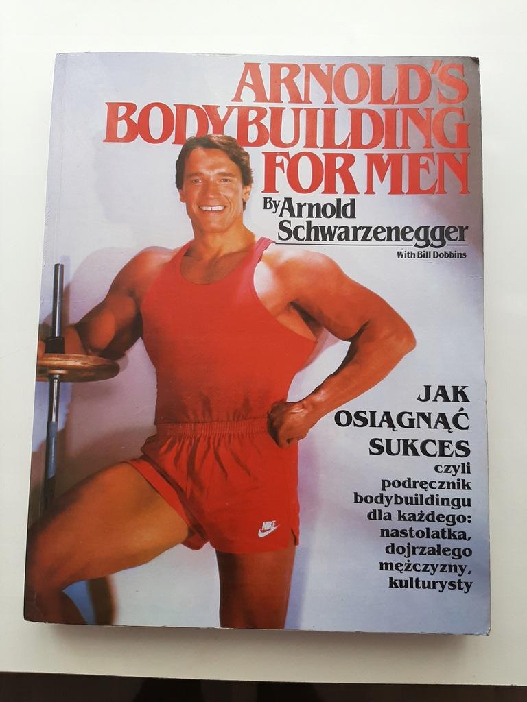 Arnold's Bodybuilding for Men JAK OSIAGNĄĆ SUKCES