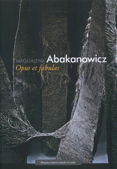 Magdalena Abakanowicz OPUS ET FABULAS