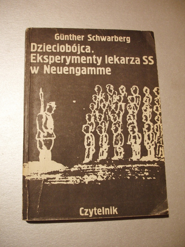 Dzieciobójca. Eksperymenty lekarza SS G.Schwarberg