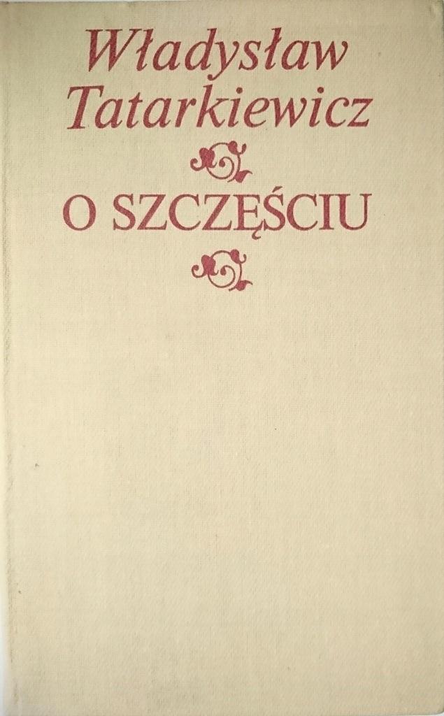 Znalezione obrazy dla zapytania Władysław Tatarkiewicz O szczęściu 1990