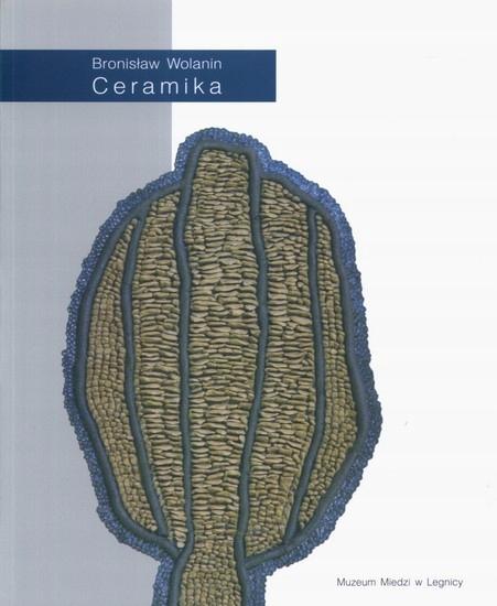 Bronisław Wolanin. Ceramika