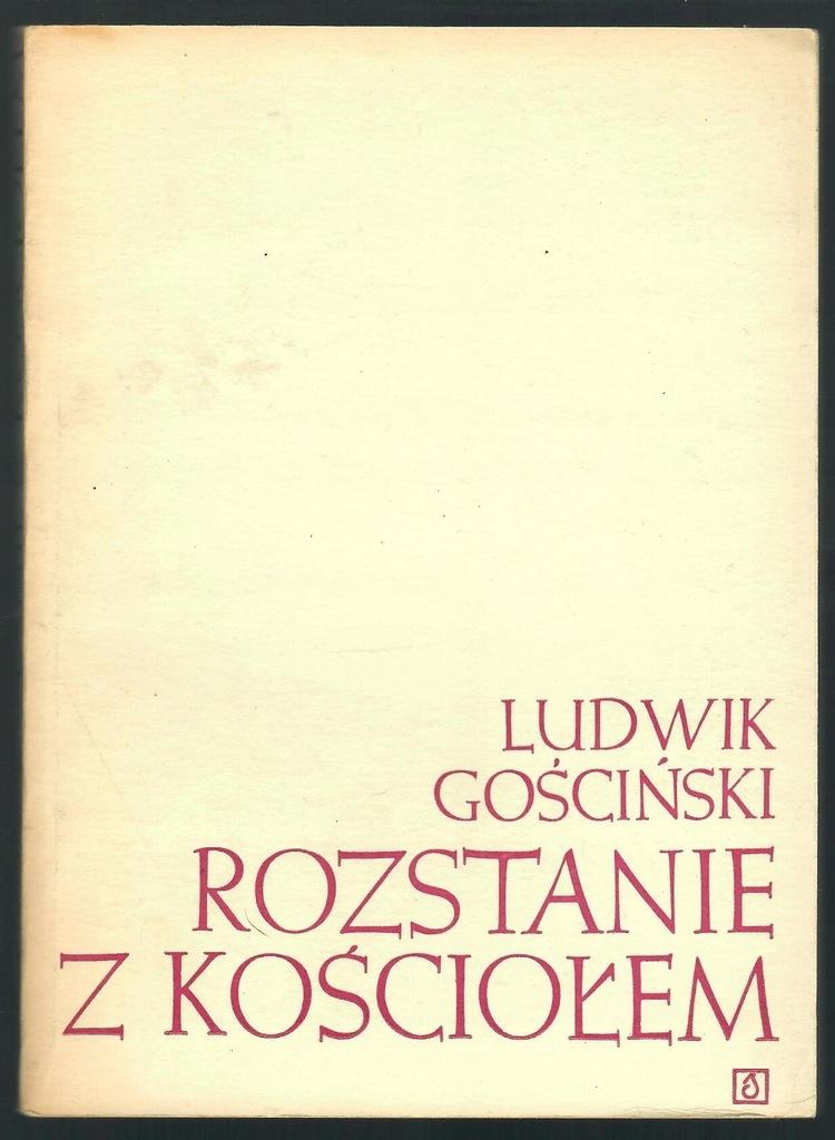 ROZSTANIE Z KOŚCIOŁEM Ludwik Gościński