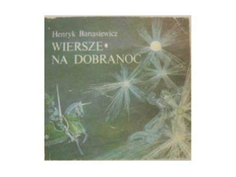 Wiersze Na Dobranoc H Banasiewicz1985 24h Wys