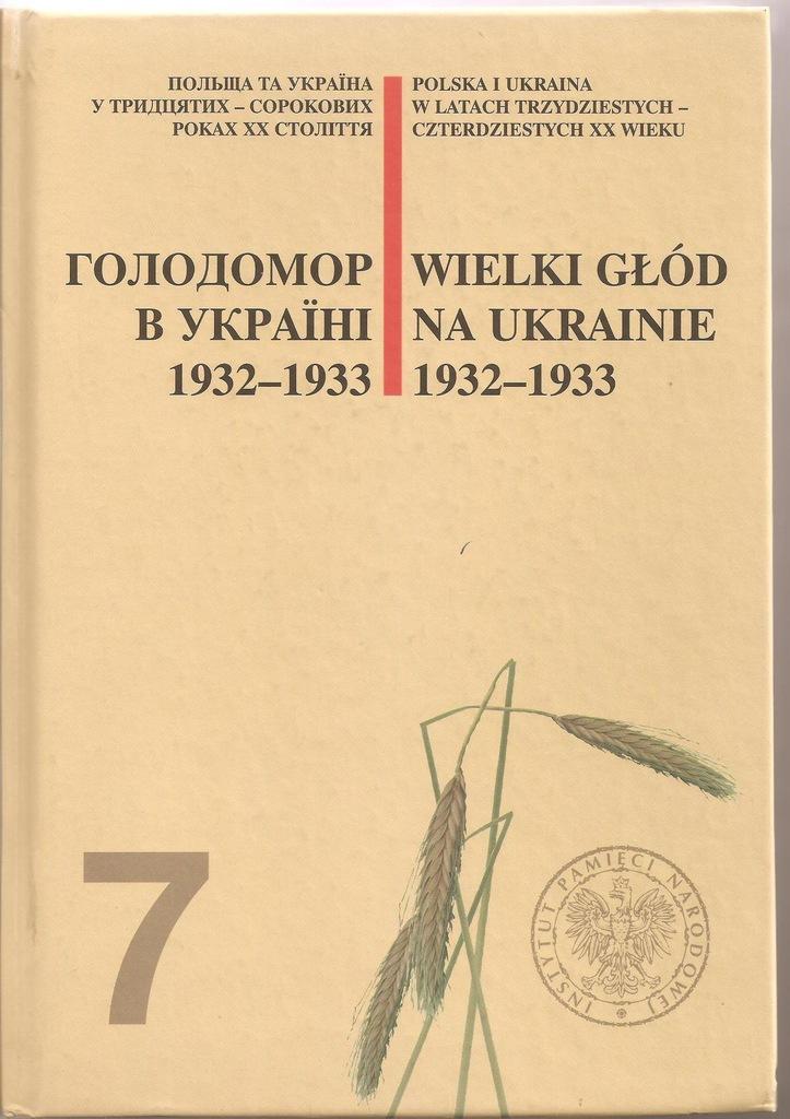 Wielki Glod Na Ukrainie 1932 1933 Polska Ipn 7431708707 Oficjalne Archiwum Allegro