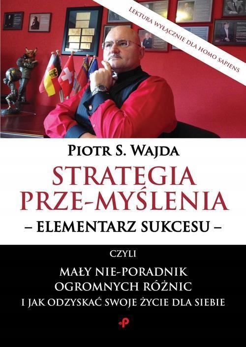 STRATEGIA PRZE-MYŚLENIA - ELEMENTARZ SUKCESU -...