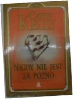 Nigdy nie jest za późno - Cathy Kelly