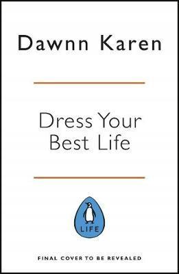 Dress Your Best Life - Dawnn Karen