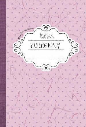 NOTES KUCHENNY, NINA MAJEWSKA-BROWN
