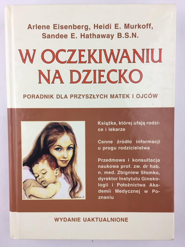 W oczekiwaniu na dziecko - Eisenberg, Murkoff - 7163893262 ...
