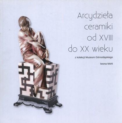 Arcydzieła ceramiki PORCELANA Iwona Mohl