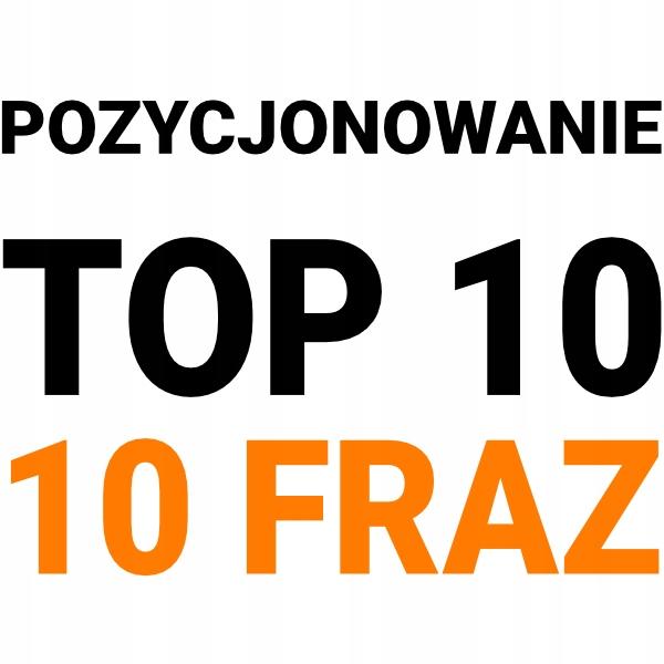 POZYCJONOWANIE I OPTYMALIZACJA WWW- 10 FRAZ TOP 10