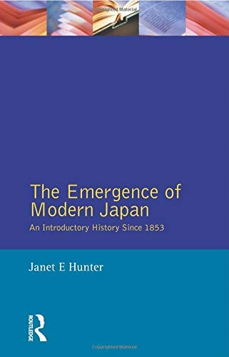 Janet Hunter - The Emergence of Modern Japan: An I