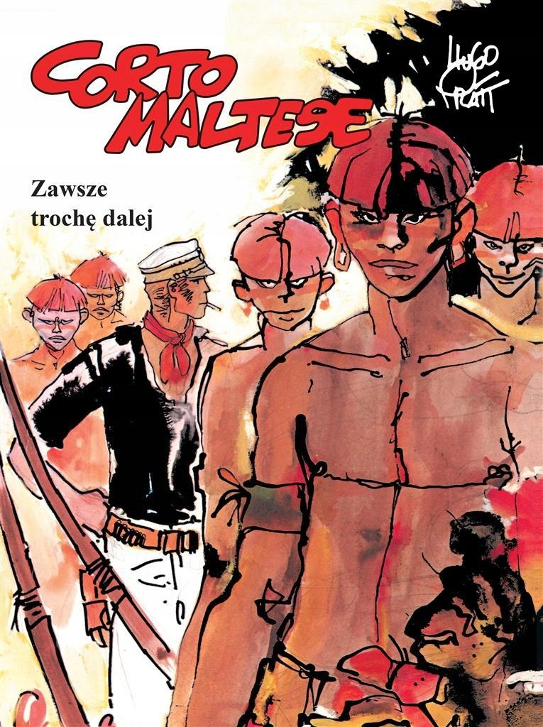 CORTO MALTESE. T.3 ZAWSZE TROCHĘ DALEJ