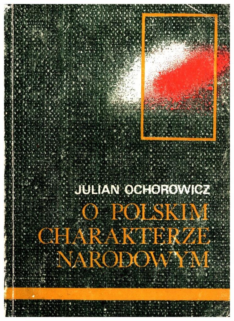 O polskim charakterze narodowym - J., Ochorowicz