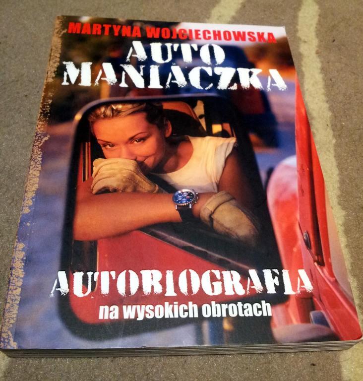 Martyna WOJCIECHOWSKA autobiografia AUTOMANIACZKA