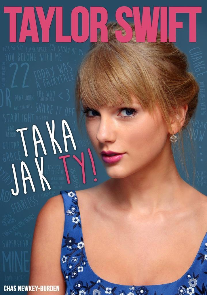 Taylor Swift. Taka jak Ty!