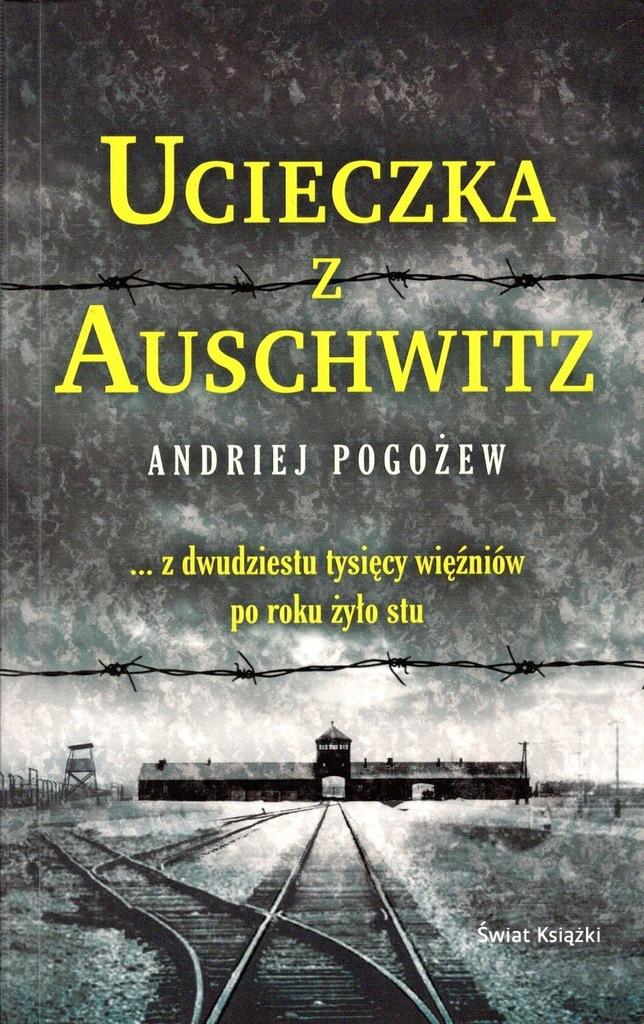 Ucieczka z Auschwitz - Andriej Pogożew