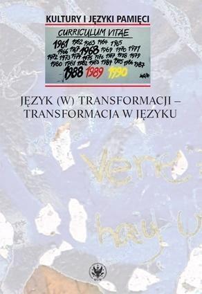 JĘZYK (W) TRANSFORMACJI TRANSFORMACJA W JĘZYKU