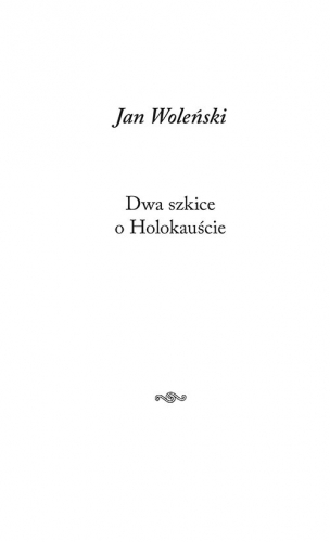Dwa szkice o Holokauście - Jan Woleński