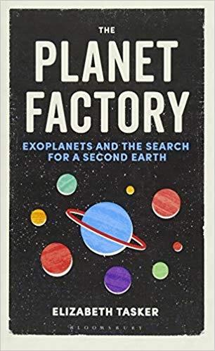The Planet Factory Elizabeth Tasker