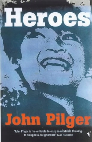 John Pilger - Heroes