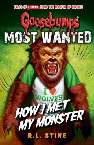Goosebumps. Most Wanted. How I Met My Monster