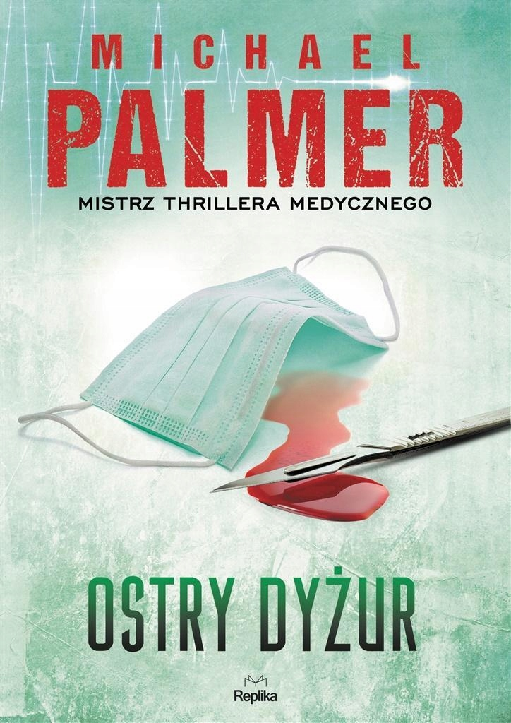 OSTRY DYŻUR, MICHAEL PALMER
