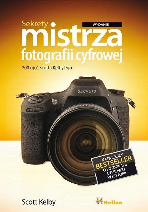 SEKRETY MISTRZA FOTOGRAFII CYFROWEJ 200 UJĘĆ...