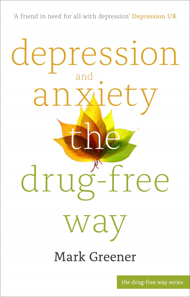 Mark Greener - Depression and Anxiety the Drug-Fre