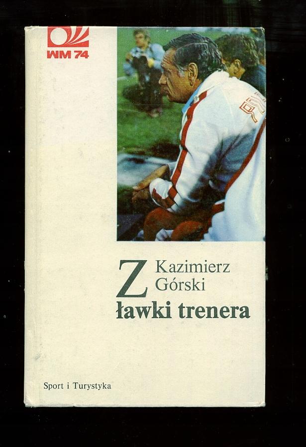Kazimierz Górski Z ławki trenera 8055550912 oficjalne