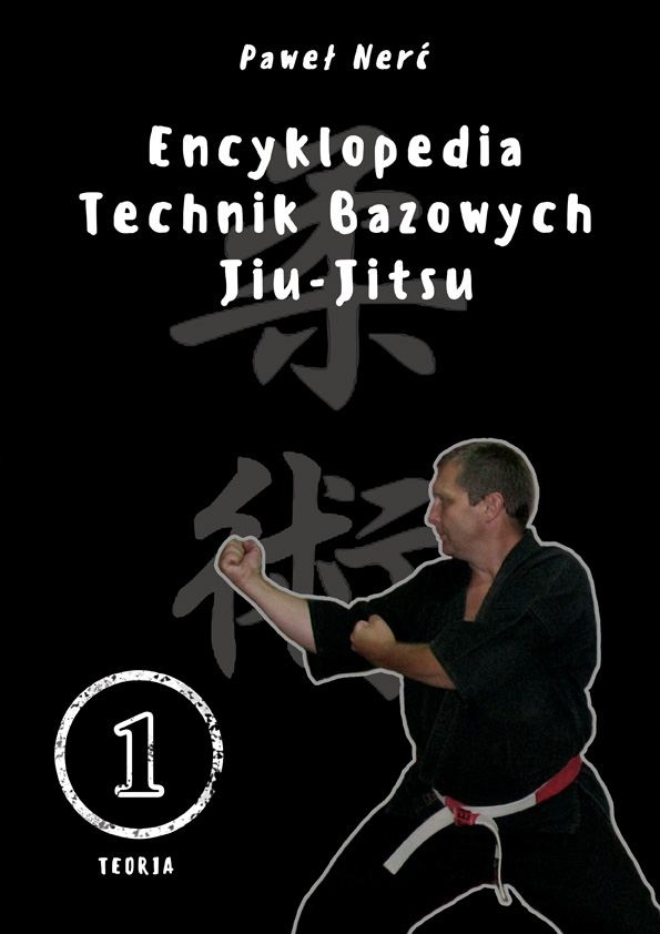 Encyklopedia technik bazowych Jiu-Jitsu. Tom 1