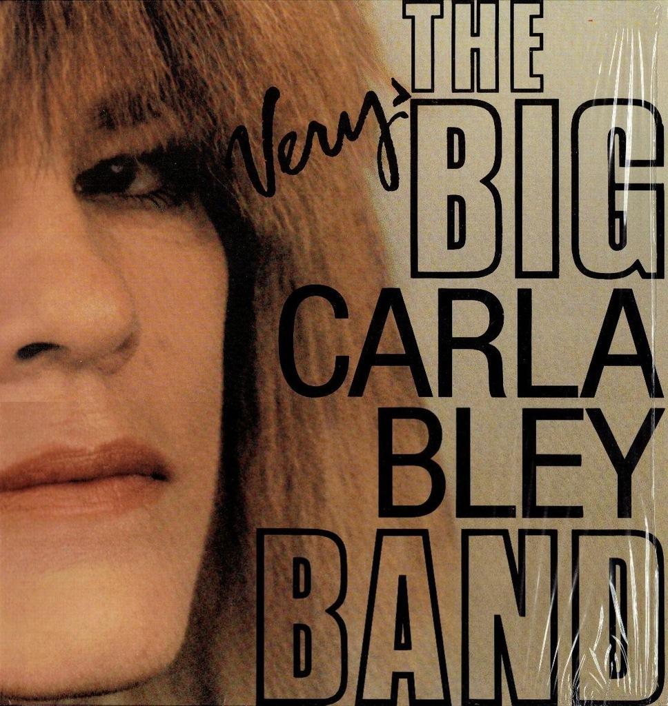 Carla Bley The Very Big Carla Bley Band