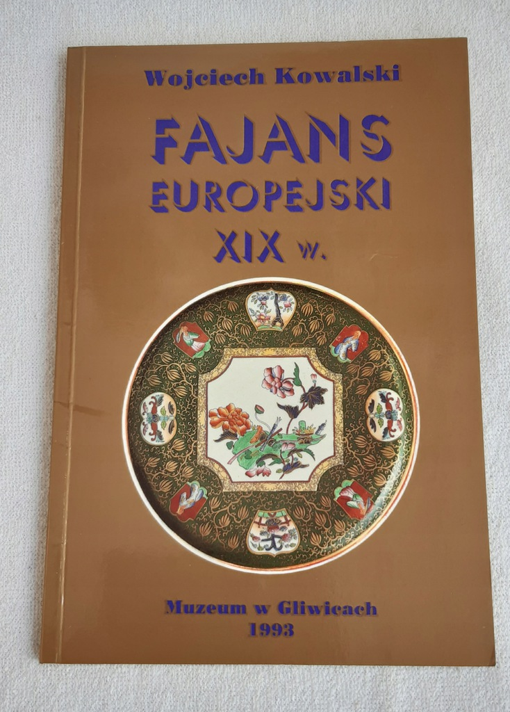 Fajans europejski XIX w. Znaki i Wzory Kowalski