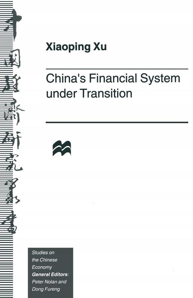 Xiaoping Xu - Chinas Financial System under Transi