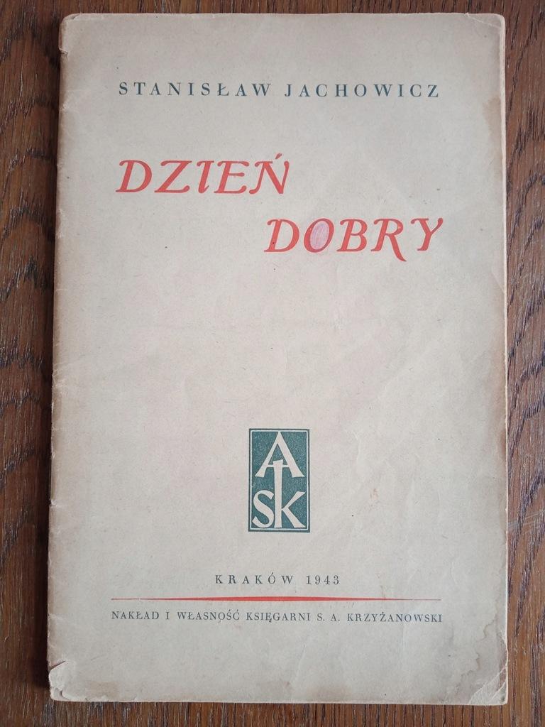 Stanisław Jachowicz, Dzień dobry, Kraków 1943