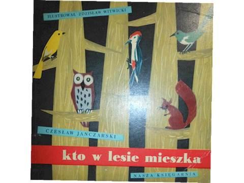 Kto W Lesie Mieszka Czesław Janczarski 24h Wys