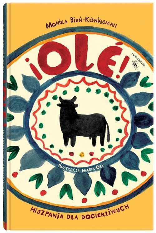 Ole! Hiszpania dla dociekliwych Bień-Konigsman Mon