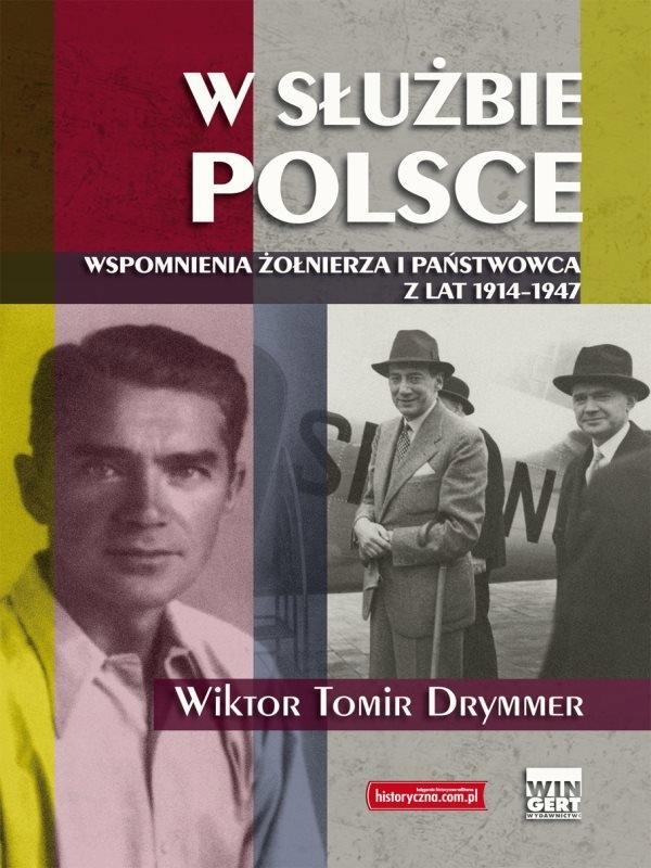 W służbie Polsce Wiktor Tomir Drymmer