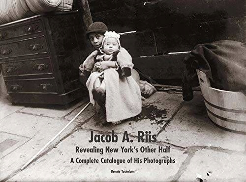 Jacob A. Riis Revealing New York's Other Half 2015