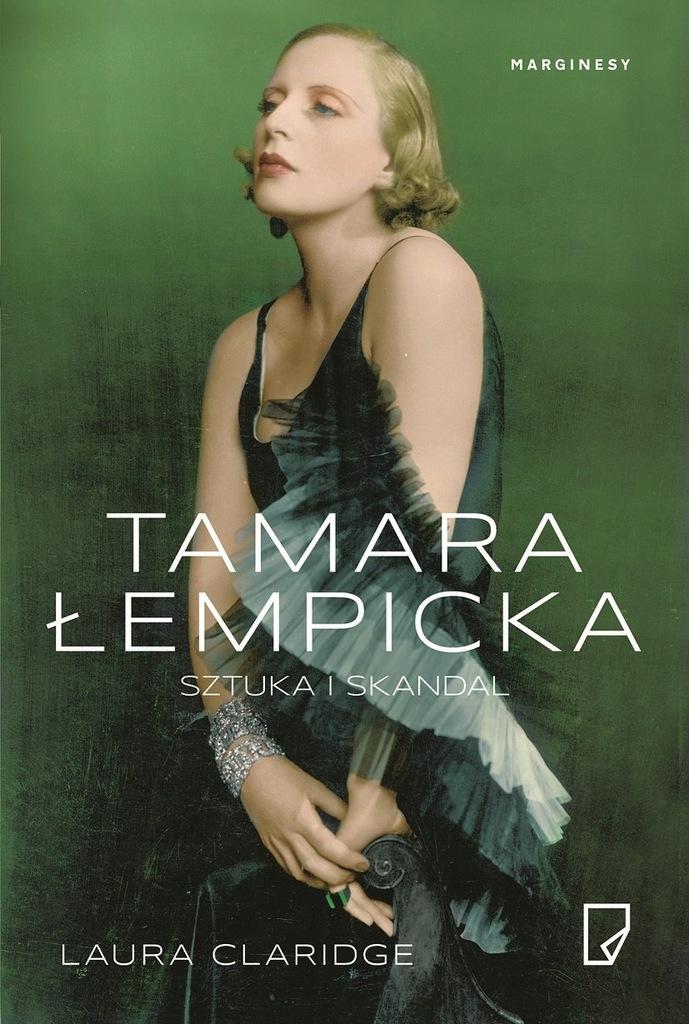 Tamara Łempicka. Sztuka i skandal Laura Claridge