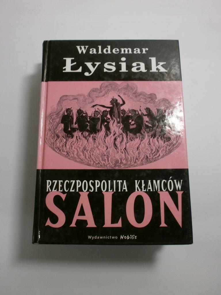 Rzeczpospolita kłamców : Salon / Waldemar Łysiak