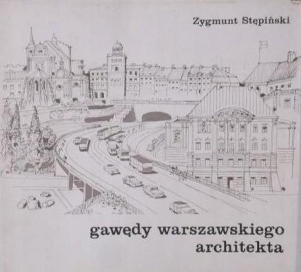 Gawędy warszawskiego architekta