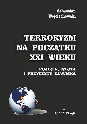 Terroryzm Na Poczatku Xxi Wieku Wojciechowski 8398408967 Oficjalne Archiwum Allegro