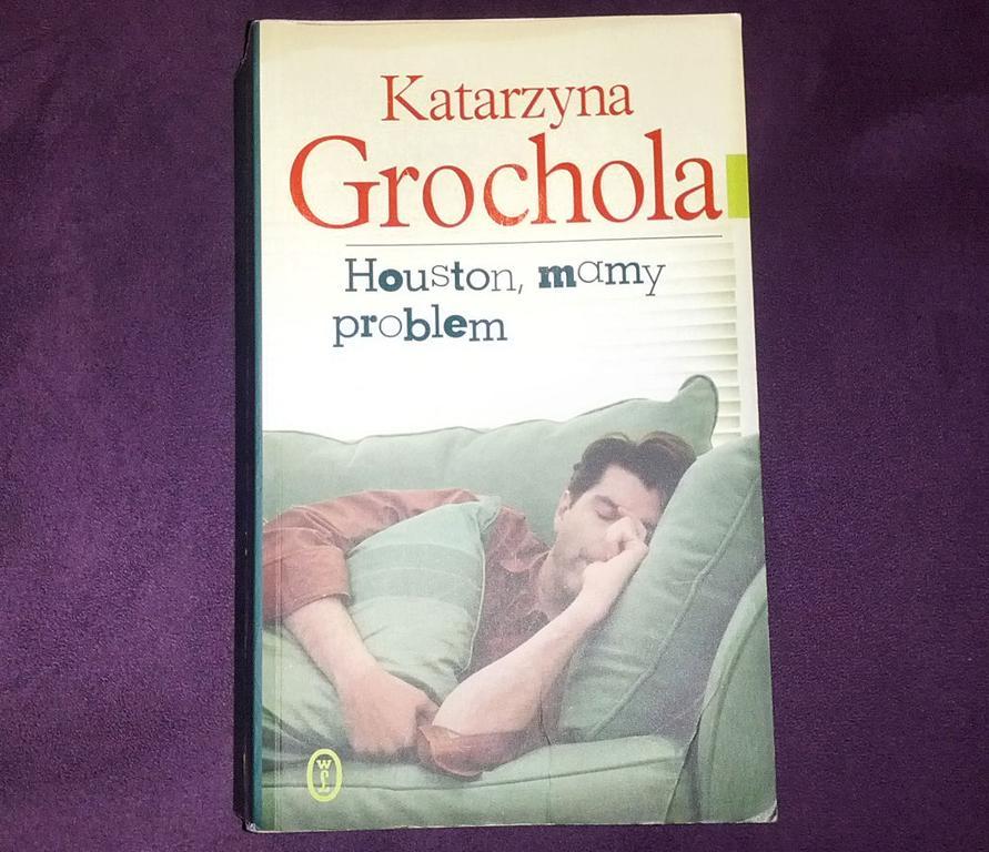 Katarzyna Grochola - Houston mamy problem